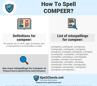 compeer, spellcheck compeer, how to spell compeer, how do you spell compeer, correct spelling for compeer