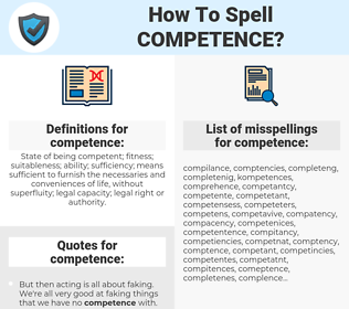 competence, spellcheck competence, how to spell competence, how do you spell competence, correct spelling for competence