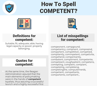 competent, spellcheck competent, how to spell competent, how do you spell competent, correct spelling for competent