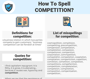 competition, spellcheck competition, how to spell competition, how do you spell competition, correct spelling for competition