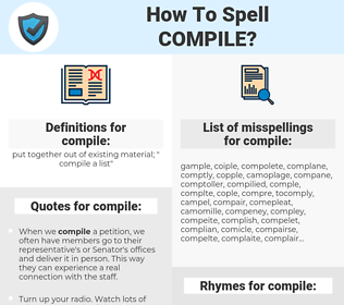 compile, spellcheck compile, how to spell compile, how do you spell compile, correct spelling for compile