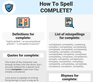 complete, spellcheck complete, how to spell complete, how do you spell complete, correct spelling for complete