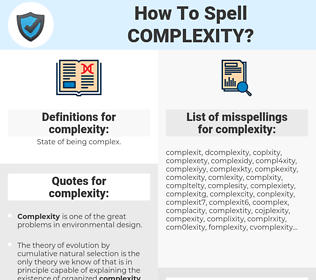 complexity, spellcheck complexity, how to spell complexity, how do you spell complexity, correct spelling for complexity