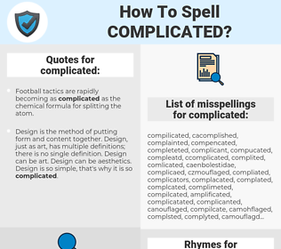 complicated, spellcheck complicated, how to spell complicated, how do you spell complicated, correct spelling for complicated