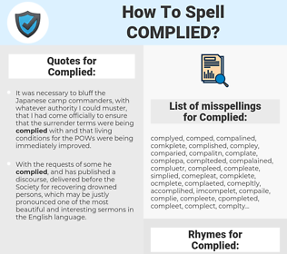 Complied, spellcheck Complied, how to spell Complied, how do you spell Complied, correct spelling for Complied