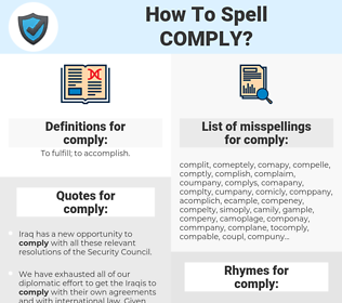 comply, spellcheck comply, how to spell comply, how do you spell comply, correct spelling for comply