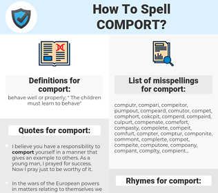 comport, spellcheck comport, how to spell comport, how do you spell comport, correct spelling for comport