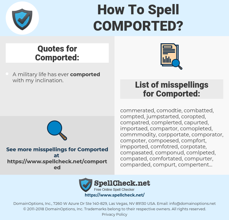 Comported, spellcheck Comported, how to spell Comported, how do you spell Comported, correct spelling for Comported