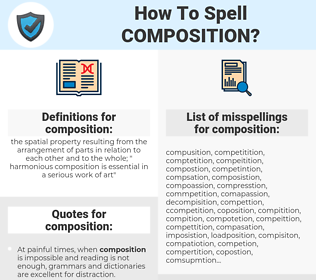 composition, spellcheck composition, how to spell composition, how do you spell composition, correct spelling for composition