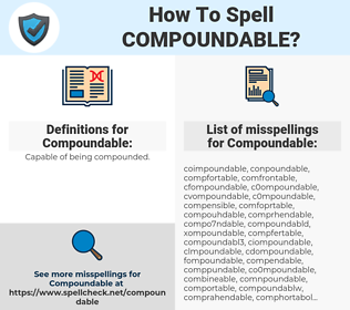 Compoundable, spellcheck Compoundable, how to spell Compoundable, how do you spell Compoundable, correct spelling for Compoundable