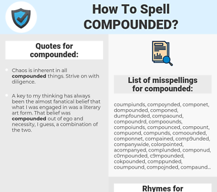 compounded, spellcheck compounded, how to spell compounded, how do you spell compounded, correct spelling for compounded