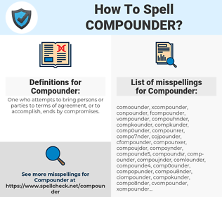Compounder, spellcheck Compounder, how to spell Compounder, how do you spell Compounder, correct spelling for Compounder