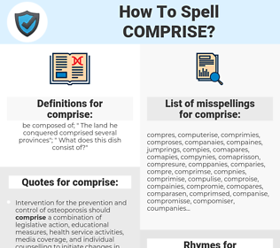 comprise, spellcheck comprise, how to spell comprise, how do you spell comprise, correct spelling for comprise