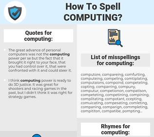 computing, spellcheck computing, how to spell computing, how do you spell computing, correct spelling for computing