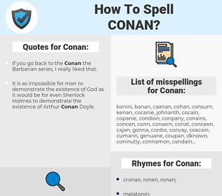 Conan, spellcheck Conan, how to spell Conan, how do you spell Conan, correct spelling for Conan