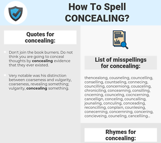 concealing, spellcheck concealing, how to spell concealing, how do you spell concealing, correct spelling for concealing
