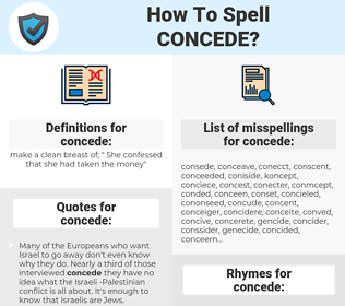 concede, spellcheck concede, how to spell concede, how do you spell concede, correct spelling for concede