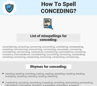 conceding, spellcheck conceding, how to spell conceding, how do you spell conceding, correct spelling for conceding