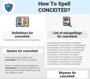 conceited, spellcheck conceited, how to spell conceited, how do you spell conceited, correct spelling for conceited