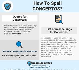 Concertos, spellcheck Concertos, how to spell Concertos, how do you spell Concertos, correct spelling for Concertos