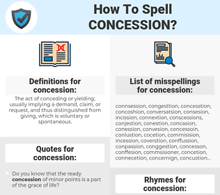 concession, spellcheck concession, how to spell concession, how do you spell concession, correct spelling for concession