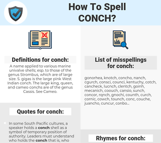 conch, spellcheck conch, how to spell conch, how do you spell conch, correct spelling for conch