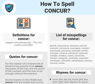 concur, spellcheck concur, how to spell concur, how do you spell concur, correct spelling for concur