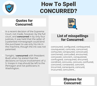 Concurred, spellcheck Concurred, how to spell Concurred, how do you spell Concurred, correct spelling for Concurred