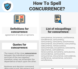 concurrence, spellcheck concurrence, how to spell concurrence, how do you spell concurrence, correct spelling for concurrence