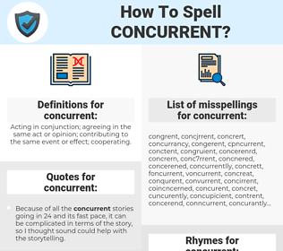 concurrent, spellcheck concurrent, how to spell concurrent, how do you spell concurrent, correct spelling for concurrent
