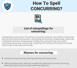concurring, spellcheck concurring, how to spell concurring, how do you spell concurring, correct spelling for concurring