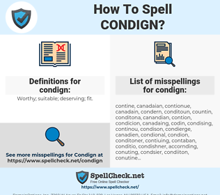 condign, spellcheck condign, how to spell condign, how do you spell condign, correct spelling for condign