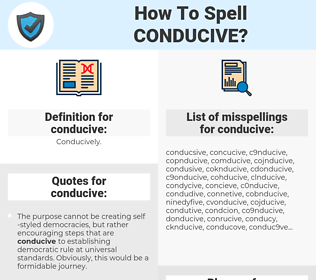 conducive, spellcheck conducive, how to spell conducive, how do you spell conducive, correct spelling for conducive