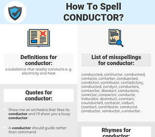 conductor, spellcheck conductor, how to spell conductor, how do you spell conductor, correct spelling for conductor