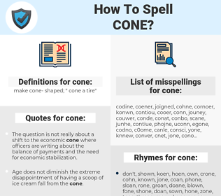 cone, spellcheck cone, how to spell cone, how do you spell cone, correct spelling for cone