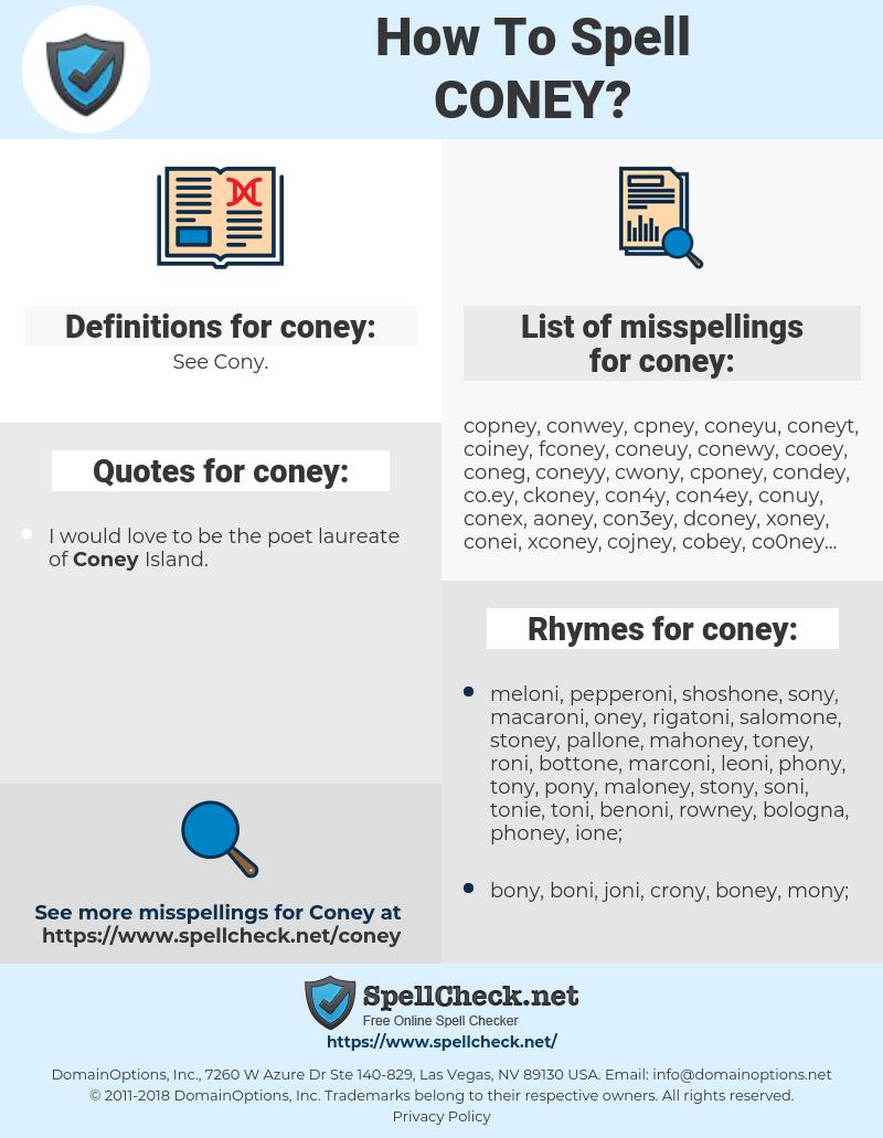 coney, spellcheck coney, how to spell coney, how do you spell coney, correct spelling for coney