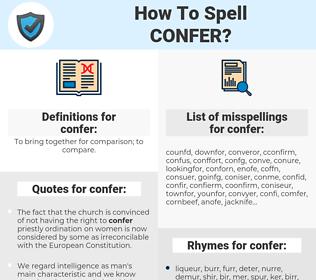 confer, spellcheck confer, how to spell confer, how do you spell confer, correct spelling for confer