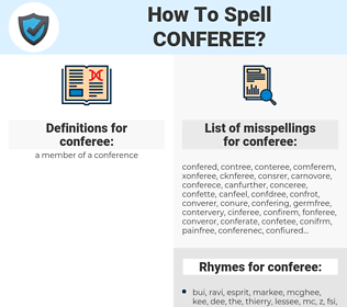 conferee, spellcheck conferee, how to spell conferee, how do you spell conferee, correct spelling for conferee