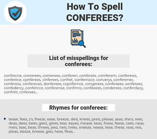 conferees, spellcheck conferees, how to spell conferees, how do you spell conferees, correct spelling for conferees