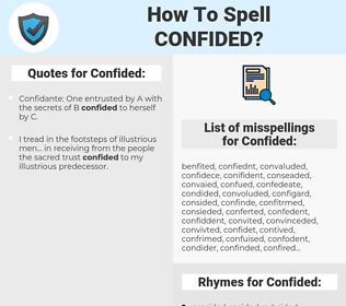 Confided, spellcheck Confided, how to spell Confided, how do you spell Confided, correct spelling for Confided
