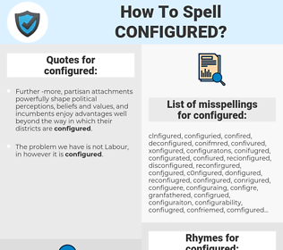 configured, spellcheck configured, how to spell configured, how do you spell configured, correct spelling for configured