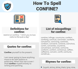 confine, spellcheck confine, how to spell confine, how do you spell confine, correct spelling for confine