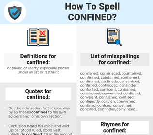 confined, spellcheck confined, how to spell confined, how do you spell confined, correct spelling for confined