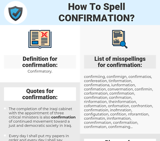 confirmation, spellcheck confirmation, how to spell confirmation, how do you spell confirmation, correct spelling for confirmation