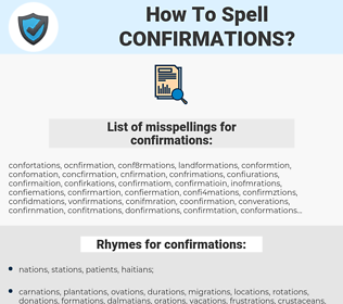 confirmations, spellcheck confirmations, how to spell confirmations, how do you spell confirmations, correct spelling for confirmations
