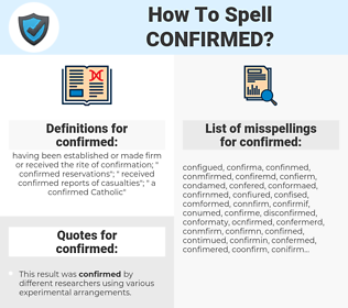 confirmed, spellcheck confirmed, how to spell confirmed, how do you spell confirmed, correct spelling for confirmed