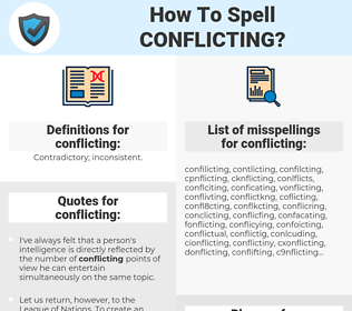 conflicting, spellcheck conflicting, how to spell conflicting, how do you spell conflicting, correct spelling for conflicting