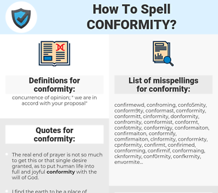 conformity, spellcheck conformity, how to spell conformity, how do you spell conformity, correct spelling for conformity