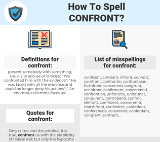 confront, spellcheck confront, how to spell confront, how do you spell confront, correct spelling for confront