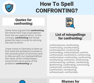 confronting, spellcheck confronting, how to spell confronting, how do you spell confronting, correct spelling for confronting